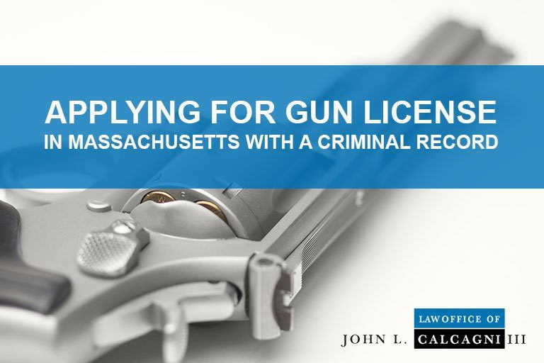 Applying For Gun License in Massachusetts with a Criminal Record