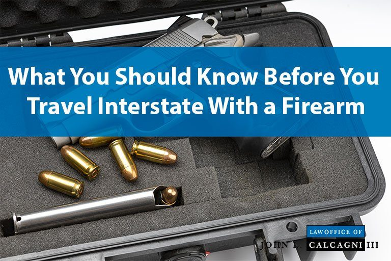 What You Should Know Before You Travel Interstate With a Firearm