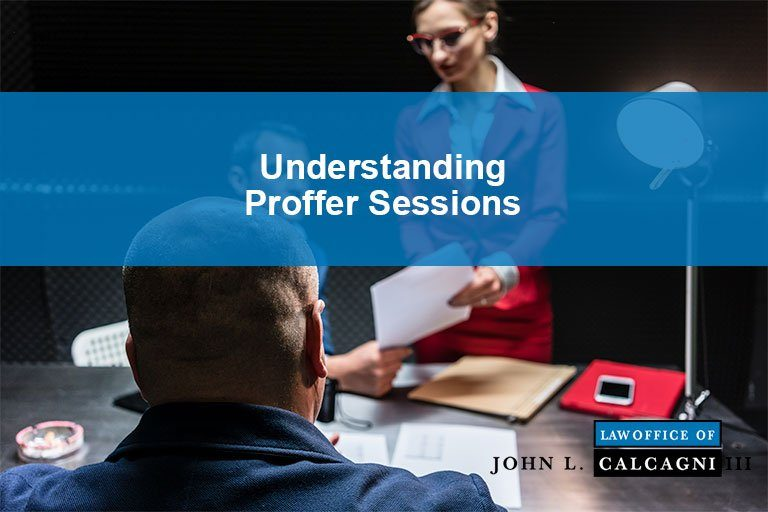 Understanding Proffer Sessions