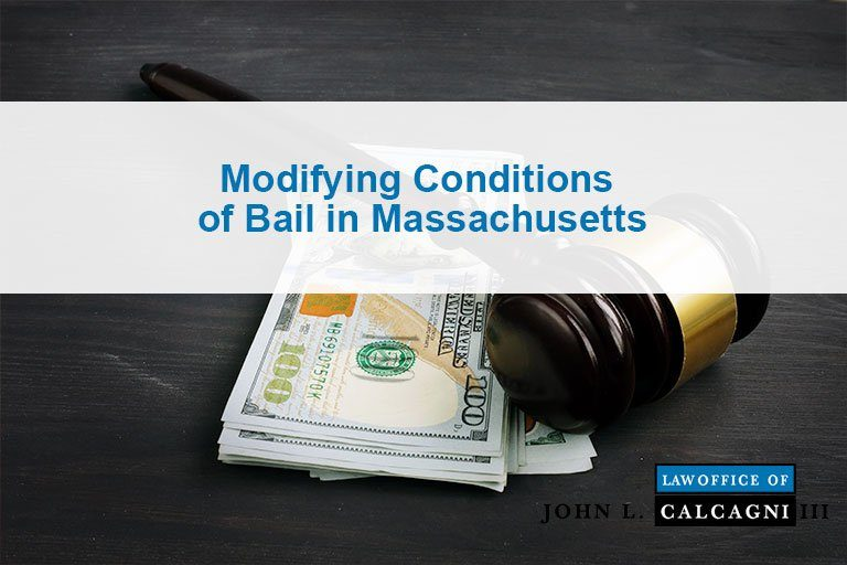 Modifying Conditions of Bail in Massachusetts